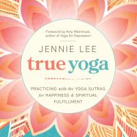 True Yoga by Jennie Lee